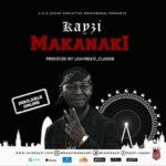 "[Song] Kayzi – ""Makanaki"""