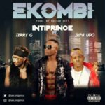 """[Song] Intiprince – """"Ekombi"""" ft. Terry G & Ikpa Udo"""