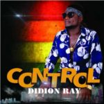 "[Song] Didion Ray – ""Control"""