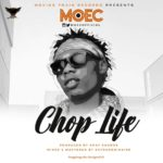 "[Song] Moec – ""Chop Life"" (Prod. By AkaySounds)"