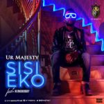 "[Audio+Video] Ur Majesty – ""Sisi Eko"" ft. Ikingbobby"