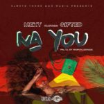 "[Song] Mexy – ""Na You"" ft. Gifted (Prod by Marvin Bangs)"