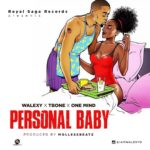 "[Video] Walexy – ""Personal Baby"" ft. One Mind & Tbone"