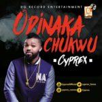 [Audio + Video] Cyprex – Odinakachukwu
