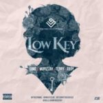 """[Song] BME – """"Low Key"""" ft. TBoy, Mofizzay & Terry"""
