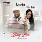 """[Song] Basseline – """"Buy Luv"""" ft. Uriel Oputa"""