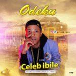 "[Song] Celeb Ibile – ""Odeku"" (Prod. By 2tBoyz)"