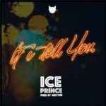 "[Song+Video Premiere] Ice Prince x DJ Spinall – ""If I Tell You"""