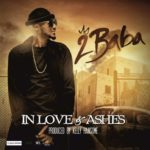 """[Song] 2Baba – """"In Love and Ashes"""""""