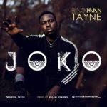 "[Song] Blackman Tayne – ""Joko"""