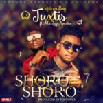 "[Song] Juxtis – ""Shoro Shoro"" ft. Mr. Jay Apasha  (Prod. By SoftTouch)"
