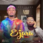 [Song] K.Kash – Ejuru(Remix) f. Qdot