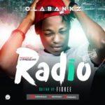 "[Song] Olabankz – ""Radio"" (Prod. By Cypress hit)"
