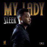 "[Song] Sleek – ""My Lady"""