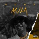 """[Song] Nome – """"Mula"""""""