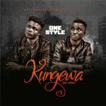 "[Audio] + [Video]: One Style – ""Kungewa"" Cc @OneStyle_4life"