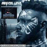 "[Song] OneTouch – ""Magical Love"" (Black Panther Sound Track Refix)"