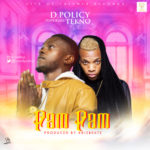 "[Audio+Video] D. Policy – ""Pam Pam"" ft. Tekno"