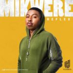 "[Song] Reflex – ""Mikwere"""