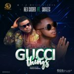 "[Song] Rex Coded – ""Gucci Things"" ft. Skales"