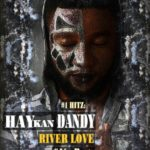 "[Video] Haykan Dandy –  ""River Love"""