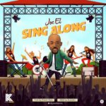 "[Song] Joe EL – ""Sing Along"""