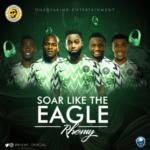 [Song] Rhemy – Soar Like The Eagle