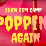 "[Video] Show Dem Camp – ""Popping Again"" ft. Odunsi, BOJ"