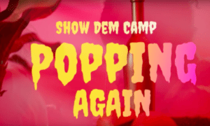 "Show Dem Camp - ""Popping Again"" ft. Odunsi (The Engine), BOJ"