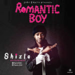 "[Song] Shizle – ""Romantic Boy"" (Prod. By 9Plus)"