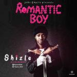 """[Song] Shizle – """"Romantic Boy"""" (Prod. By 9Plus)"""