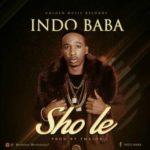 """[Video] Indo Baba – """"Sho Le"""""""