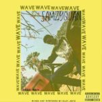 "[Song] SamzyQuan – ""Wave"""