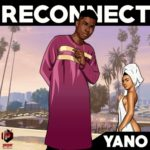 "[Song] Yano – ""Reconnect"" (Prod. Phantom)"