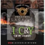 Black Gold – I Cry For My Country