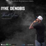 "[Song] Iyke Dennobis – ""Thank You"""