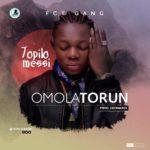 """[Song] Topilomessi – """"Omolatorun"""""""