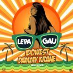 "[Song] Idowest x Dammy Krane – ""Lepa Gau"" (Prod. by Dicey)"