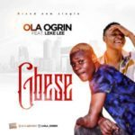 "[Song] Ola Ogrin – ""Gbese"" ft. Leke Lee"