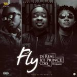 DJ Real X Ice Prince X CDQ – Fly [New Song]