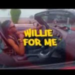 "[Video] Willie – ""For Me"""