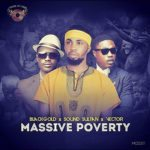 "[Song] BlackGold – ""Massive Poverty"" ft. Vector & Sound Sultan"