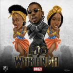 "[Song] Orezi – ""Ijo Wakanda"""