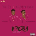 "[Song] Tuice x Blaqprince – ""Pay"""