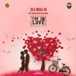 "[Song] DJ Big N x Reekado Banks – ""I'm In Love"""