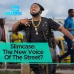 """""""Slimcase"""" The New Voice Of The Streets?"""
