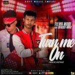 """[Song] Telvin Moibi – """"Turn Me On"""" ft. Benssie Kruiz"""