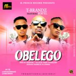 T-Brandz – Obelego Ft. Joe El (Prod By Solshyne)