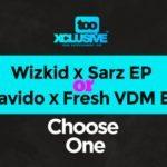 Wizkid x Sarz OR Davido x FreshVDM . . Choose One!