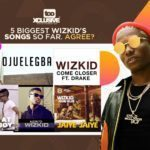 5 Biggest Wizkid's Song So Far. Agree?